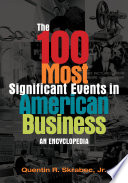 The 100 Most Significant Events in American Business