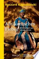 Afrikanisches Fieber  : Erfahrungen aus vierzig Jahren