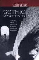 Gothic Masculinity Book PDF