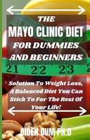 The Mayo Clinic Diet for Dummies and Beginners Book