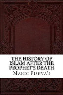 The History of Islam After the Prophet s Death