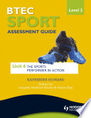 BTEC First Sport Level 2 Assessment Guide: Unit 4 The Sports Performer in Action