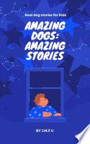AMAZING DOGS  AMAZING STORIES
