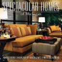 Spectacular Homes of Michigan: An Exclusive Showcase of ...