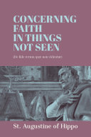 Concerning Faith in Things Not Seen Book