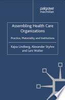 Assembling Health Care Organizations