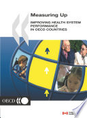 Measuring Up Improving Health System Performance In Oecd Countries