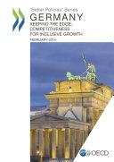 Better Policies Germany  Keeping the Edge Competitiveness for Inclusive Growth