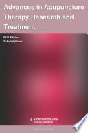 Advances in Acupuncture Therapy Research and Treatment: 2011 Edition
