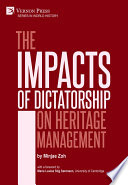 The Impacts of Dictatorship on Heritage Management