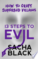 13 Steps To EVil: How To Craft A Superbad Villain
