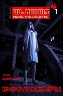 Dr. Morris Grusel Thriller #1: Der Henker von Schloss Sheffield