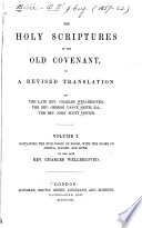 The Holy Scriptures Of The Old Covenant In A Revised Translation The Five Books Of Moses With The Books Of Joshua Judges And Ruth