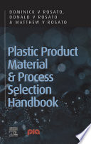 Plastic Product Material And Process Selection Handbook Book PDF
