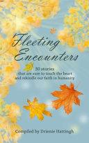 Fleeting Encounters