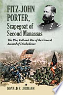 Read Online Fitz-John Porter, Scapegoat of Second Manassas For Free