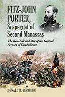 Pdf Fitz-John Porter, Scapegoat of Second Manassas