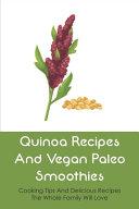 Quinoa Recipes And Vegan Paleo Smoothies