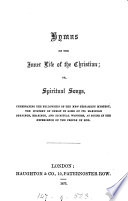 Hymns of the inner life of the Christian; or, Spiritual songs [by E. Culver].