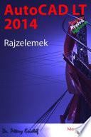 AutoCAD LT 2014 - Rajzelemek (magyar változat)