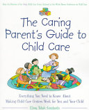 The Caring Parent s Guide to Child Care
