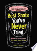 The Best Shots You ve Never Tried