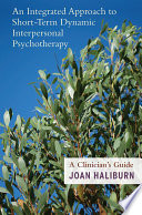 An Integrated Approach to Short Term Dynamic Interpersonal Psychotherapy
