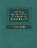 Waverley Novels  Volume 23   Primary Source Edition