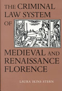 The Criminal Law System Of Medieval And Renaissance Florence