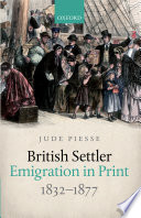 British Settler Emigration in Print  1832 1877