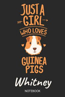 Just A Girl Who Loves Guinea Pigs - Whitney - Notebook
