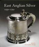 East Anglian Silver  1550 1750