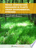 Redox Homeostasis Managers in Plants under Environmental Stresses Book