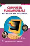 Computer Fundamentals, Architecture & Organisation