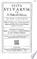 Sylva sylvarum  or a Naturall Historie  In ten centuries     Published after the Authors death  By William Rawley   New Atlantis  A Worke unfinished   With an engraved portrait