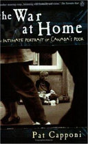 The War at Home   an Intimate Portrait of Canada s Poor Book