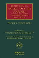 Pdf Berlingieri on Arrest of Ships Volume I Telecharger