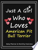 Just A Girl Who Loves American Pit Bull Terrier