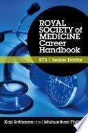 Royal Society of Medicine Career Handbook  ST3   Senior Doctor