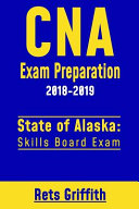 CNA Exam Preparation 2018 2019  State of Alaska Skills Board Exam Book