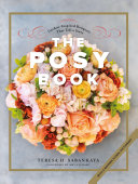 The Posy Book: Garden-Inspired Bouquets That Tell a Story [Pdf/ePub] eBook