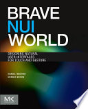 """""""Brave NUI World: Designing Natural User Interfaces for Touch and Gesture"""" by Daniel Wigdor, Dennis Wixon"""