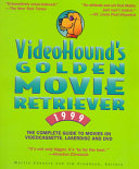 Pdf VideoHound's Golden Movie Retriever 1999