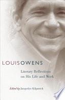 Louis Owens  : Literary Reflections on His Life and Work