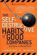 Self Destructive Habits Of Good Companies And How To Break Them