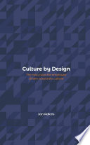 Culture by Design  The new rules for employee driven corporate culture Book