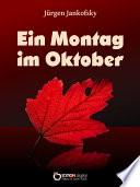 Ein Montag im Oktober