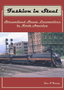 Fashion in Steel  Streamlined Steam Locomotives in North America