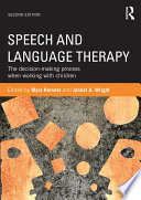"""Speech and Language Therapy: The decision-making process when working with children"" by Myra Kersner, Jannet A. Wright"