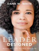 Leader Designed: Become the Leader You Were Made to Be Pdf/ePub eBook
